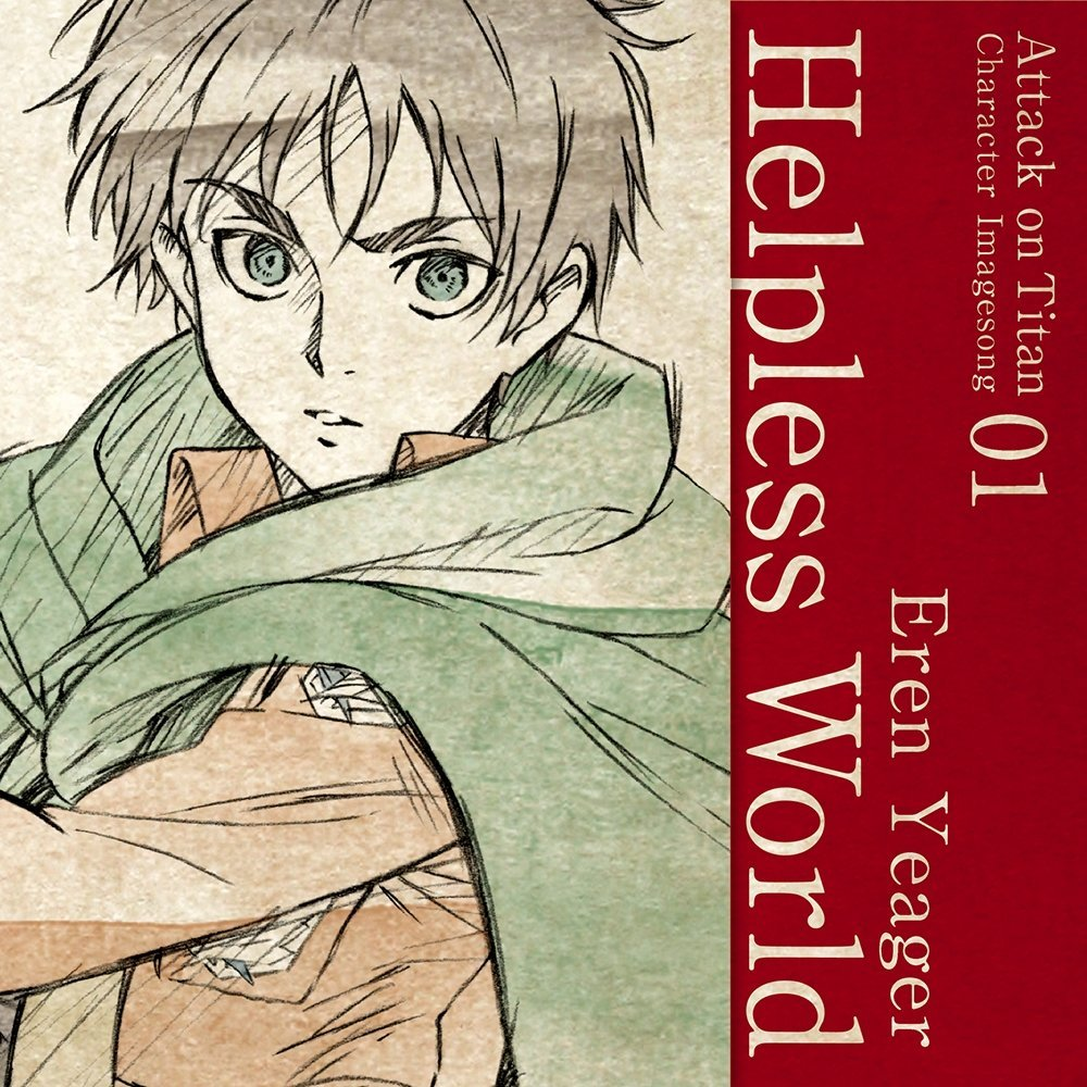 Character Image Song 01 : Helpless World / Eren Yeager